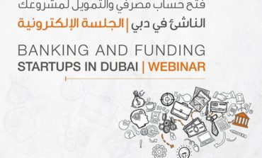 """""""دبي للمشاريع الناشئة"""" تنظم ندوة إلكترونية حول الخدمات المصرفية والتمويل للمشاريع الناشئة"""